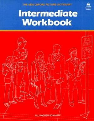 NEW OXFORD PICTURE DICTIONARY INTERMEDIATE WORKBOOK