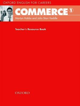 OXFORD ENGLISH FOR CARRERS COMMERCE 1 TEACHER'S ED.
