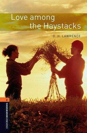 LOVE AMONG THE HAYSTACKS 3ED.             (BOOKWORMS 2)