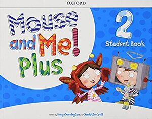 MOUSE AND ME! PLUS 2 STUDENT BOOK PACK (W/ACCESS)
