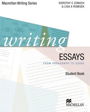 WRITING ESSAYS  STUDENT'S BOOK -MACMILLAN WRITING SERIES