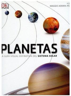 PLANETAS -LA GUIA VISUAL DEFINITIVA DEL SISTEMA SOLAR-