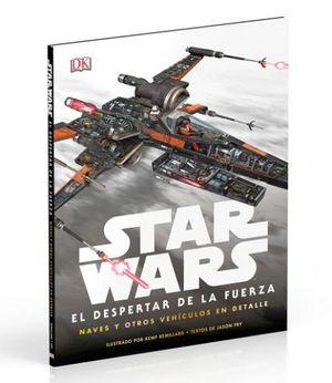 STAR WARS EL DESPERTAR DE LA FUERZA -NAVES Y OTROS VEHIC.EN DETAL