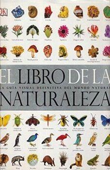LIBRO DE LA NATURALEZA, EL -LA GUIA VISUAL DEFINITIVA- (GF/EMP.)