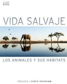 VIDA SALVAJE -LOS ANIMALES Y SUS HABITAS- (EMPASTADO)