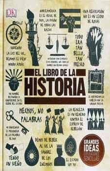 LIBRO DE LA HISTORIA, EL -GRANDES IDEAS, EXPLICACIONES- (EMP.)