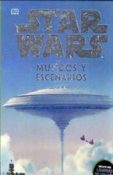 STAR WARS -MUNDOS Y ESCENARIOS- (ENCICLOPEDIA DE LA GALAXIA)
