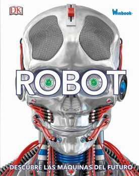ROBOT -DESCUBRE LAS MAQUINAS DEL FUTURO-  (EMPASTADO/WINBOOK)