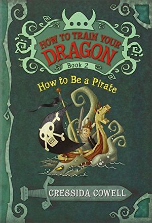 HOW TO TRAIN YOUR DRAGON # 2: HOW TO BE A PIRATE