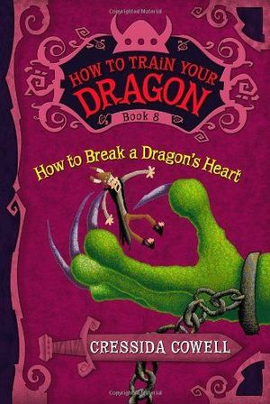 HOW TO TRAIN YOUR DRAGON # 8 HOW TO BREAK A DRAGON'S HEART