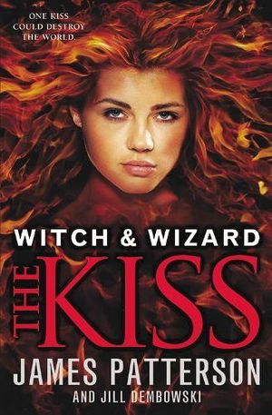 WITCH & WIZARD #4:THE KISS
