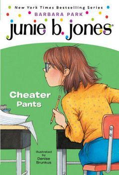 JUNIE B. FIRST GRADE: CHEATER PANTS