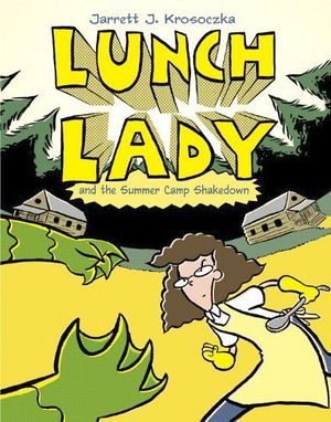 LUNCH LADY #4: SUMMER CAMP