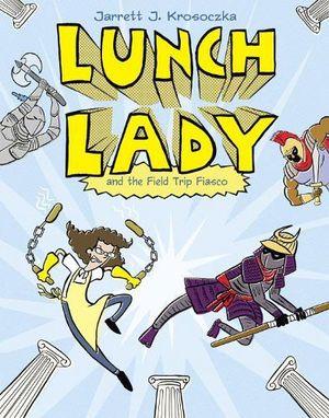 LUNCH LADY #6: FIELD TRIP