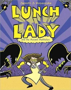 LUNCH LADY AND THE MUTANT