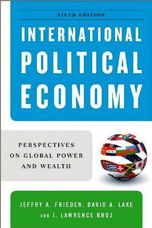 INTERNATIONAL POLITICAL ECONOMY PERSPECTIVES ON GLOBAL POWER