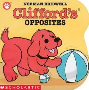 CLIFFORD'S OPPOSITIES (BOARD BOOK)