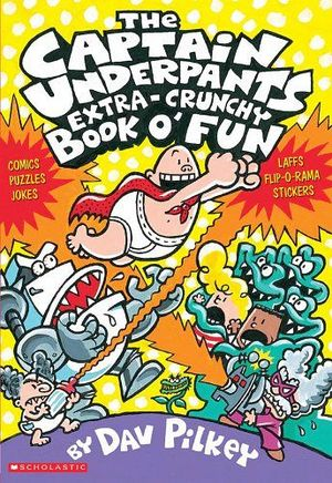 CAPTAIN UNDERPANTS EXTRA-CRUNCHY BOOK O FUN