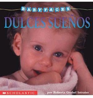 DULCES SUEÑOS (BABYFACES)