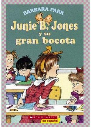 JUNIE B, JONES Y SU GRAN BOCOTA