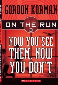 NOW YOU SEE THEM NOW YOU DONT -ON THE RUN 3-