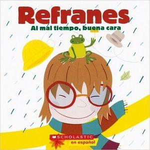 REFRANES (AL MAL TIEMPO, BUENA CARA)