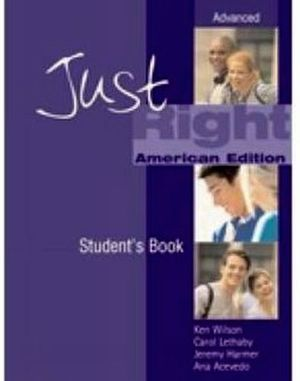 JUST RIGHT ADVANCED STUDENT BOOK -AMERICAN-