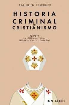 HISTORIA CRIMINAL DEL CRISTIANISMO TOMO IV