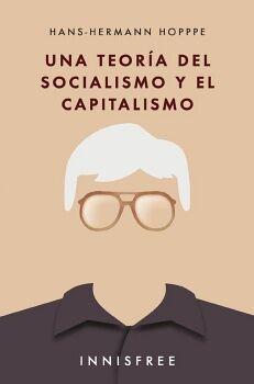 UNA TEORÍA DEL SOCIALISMO Y EL CAPITALISMO