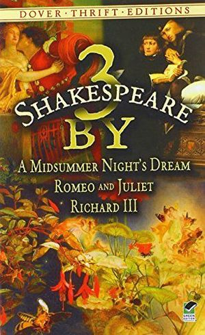 3 BY SHAKESPEARE: A MIDSUMMER NIGHT'S DREAM, ROMEO AND JULIET AND