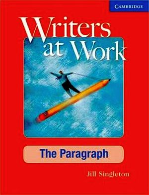 WRITERS AT WORK THE PARAGRAPH 2ED. STUDENT'S BOOK