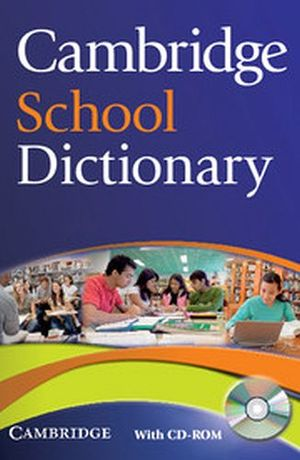 CAMBRIDGE SCHOOL DICTIONARY W/CD-ROM FOR WINDOWS AND MAC