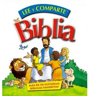 BIBLIA LEE Y COMPARTE -MAS DE 50 HISTORIAS BIBLICAS FAVORITAS-