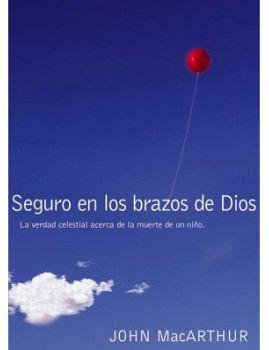 SEGURO EN LOS BRAZOS DE DIOS -LA VERDAD CELESTIAL ACERCA DE LA M.