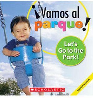 VAMOS AL PARQUE! -LET´S GO TO THE PARK!-
