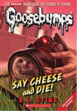 GOOSEBUMPS #8: SAY CHEESE AND DIE!
