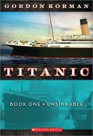 TITANIC BOOK 1: UNSINKABLE