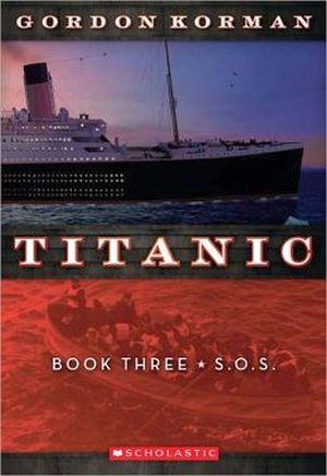 TITANIC BOOK 3: S.O.S