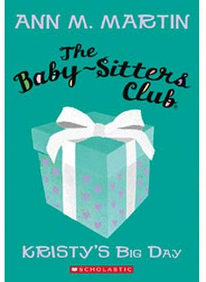 BABY-SISTERS CLUB #6: KRISTY'S BIG DAY