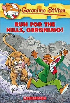 GERONIMO STILTON #1: RUN FOR THE HILLS, GERONIMO!