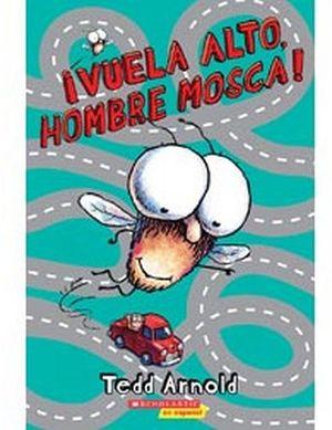 VUELA ALTO HOMBRE MOSCA