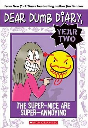 DEAR DUMB DIARY YR TWO #2: THE SUPER-NICE ARE SUPER-ANNOYING