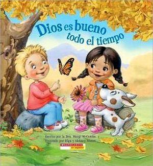 DIOS ES BUENO TODO EL TIEMPO