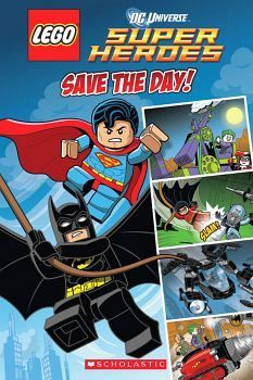 LEGO DC SUPER HEROES SAVE THE DAY!