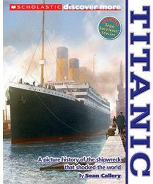 SCHOLASTI DISCOVER MORE: TITANIC