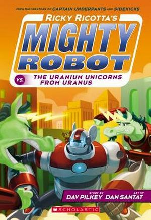 RICKY RICOTTA'S MIGHTY ROBOT VS. THE URANIUM UNICORNS