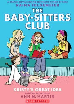 THE BABY-SITTERS CLUB # 1: KRISTY'S GREAT IDEA