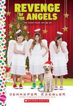 REVENGE OF THE ANGELS: A WISH NOVEL