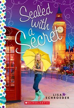 SEALED WITH A SECRET: A WISH NOVEL