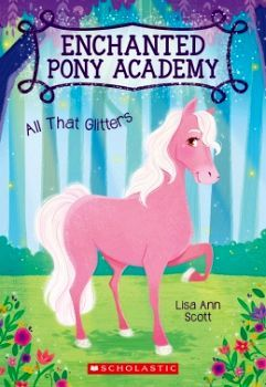 ENCHANTED PONY ACADEMY # 1: ALL THAT GLITTERS